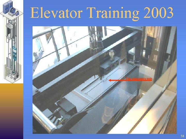 Elevator Training 2003 Top emergency exit 58