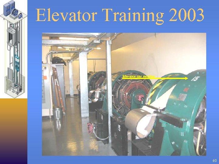 Elevator Training 2003 Elevator car number 60