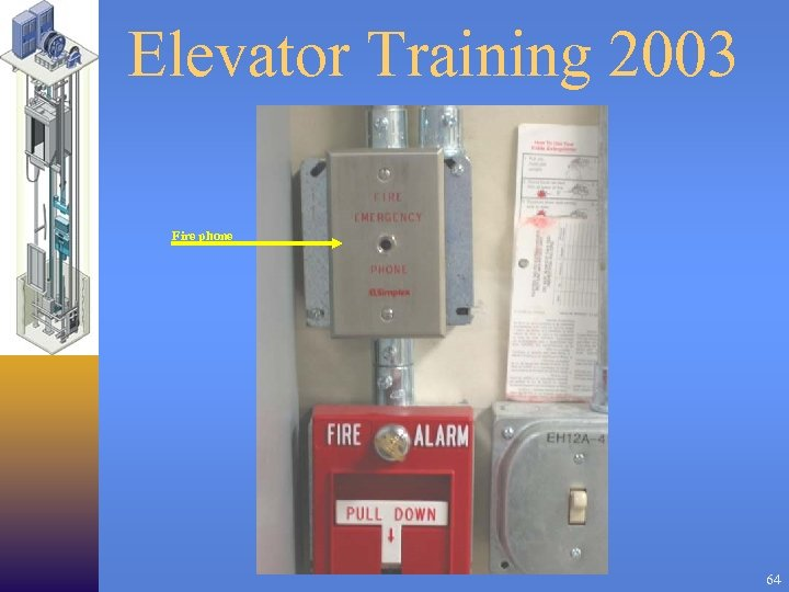 Elevator Training 2003 Fire phone 64