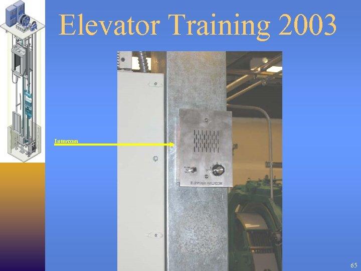 Elevator Training 2003 Intercom 65