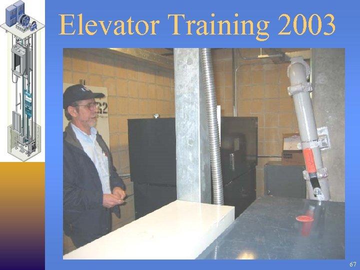 Elevator Training 2003 67