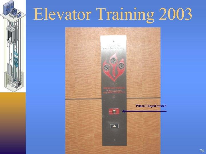 Elevator Training 2003 Phase I keyed switch 74