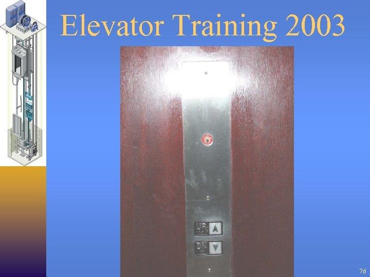Elevator Training 2003 76