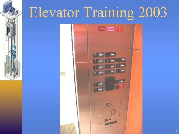 Elevator Training 2003 81