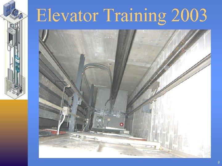 Elevator Training 2003 9