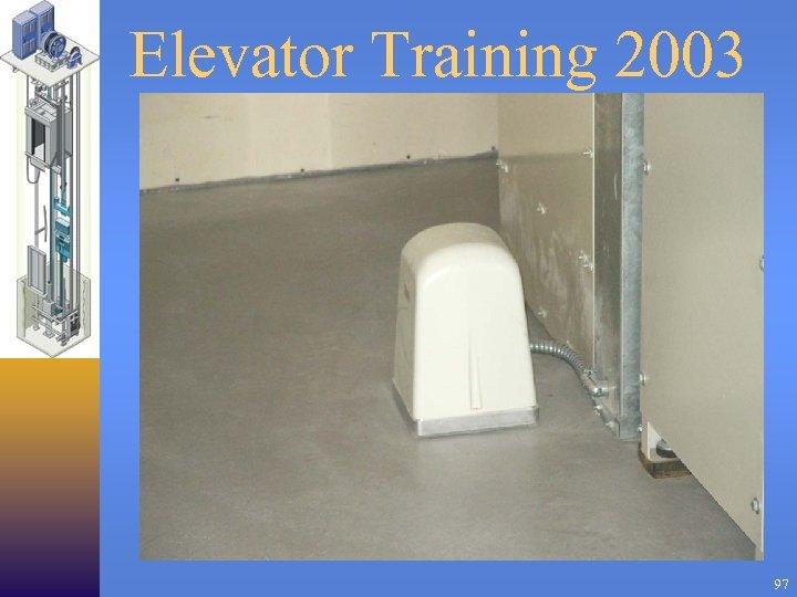 Elevator Training 2003 97