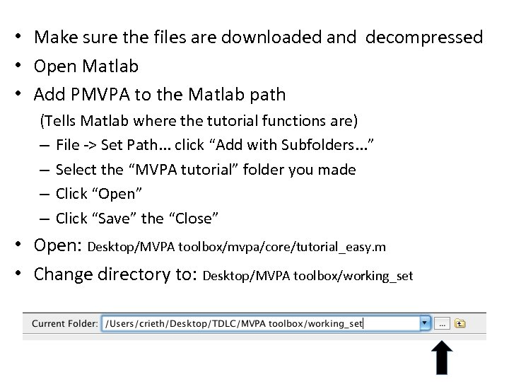 • Make sure the files are downloaded and decompressed • Open Matlab •