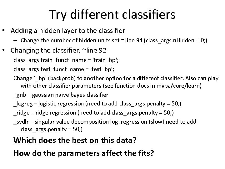 Try different classifiers • Adding a hidden layer to the classifier – Change the