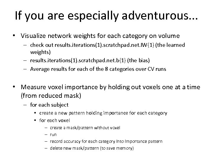 If you are especially adventurous. . . • Visualize network weights for each category