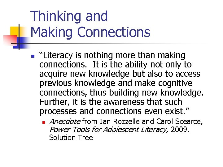 "Thinking and Making Connections n ""Literacy is nothing more than making connections. It is"