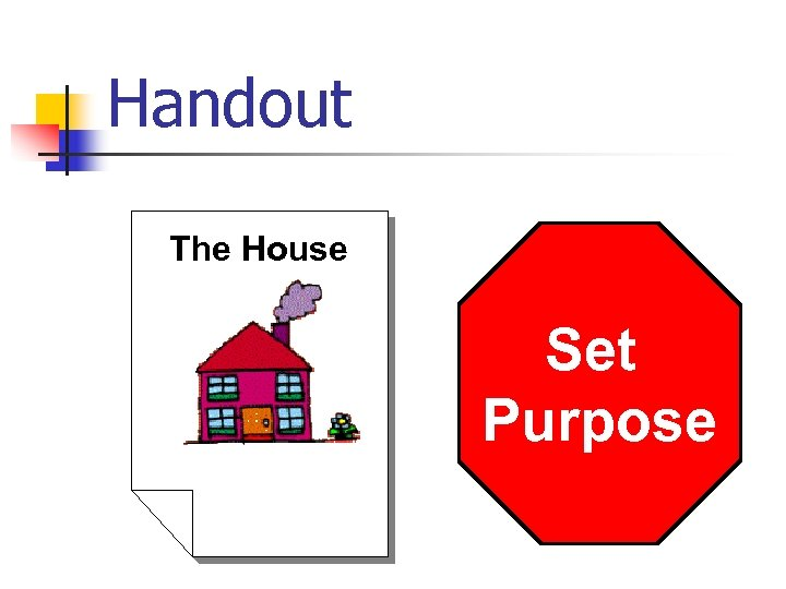 Handout The House Set Purpose