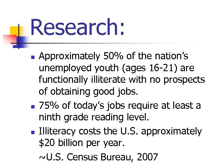 Research: n n n Approximately 50% of the nation's unemployed youth (ages 16 -21)