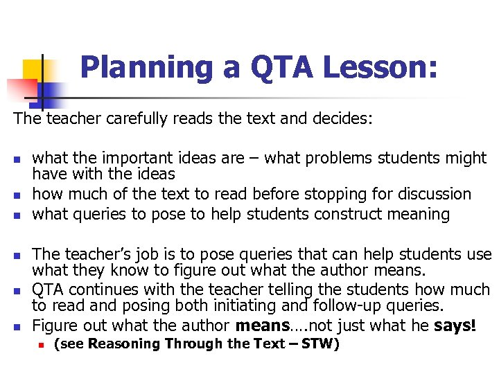 Planning a QTA Lesson: The teacher carefully reads the text and decides: n n