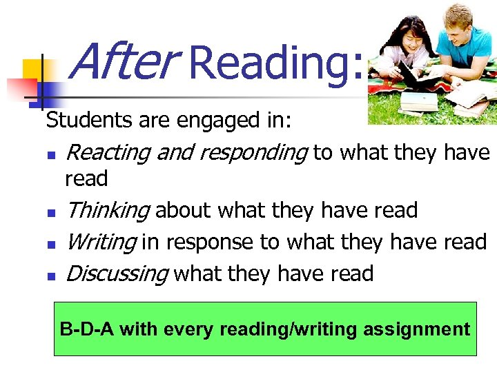 After Reading: Students are engaged in: n Reacting and responding to what they have