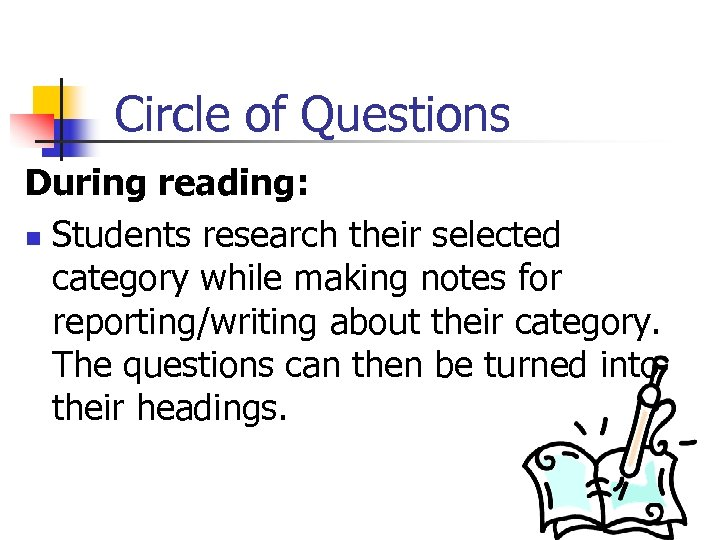 Circle of Questions During reading: n Students research their selected category while making notes