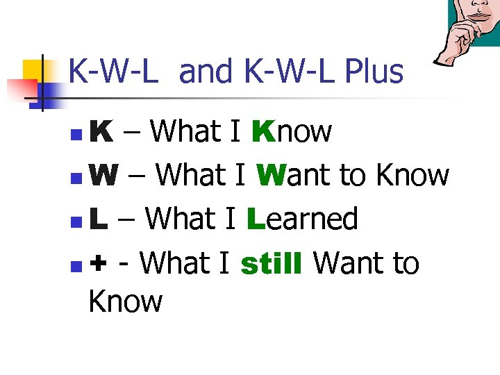 K-W-L and K-W-L Plus K – What I Know n W – What I