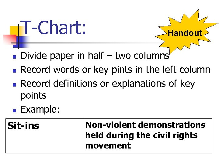 T-Chart: n n Handout Divide paper in half – two columns Record words or