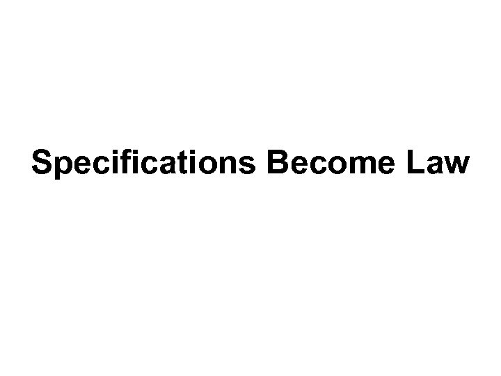 Specifications Become Law