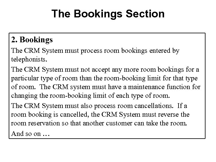 The Bookings Section 2. Bookings The CRM System must process room bookings entered by