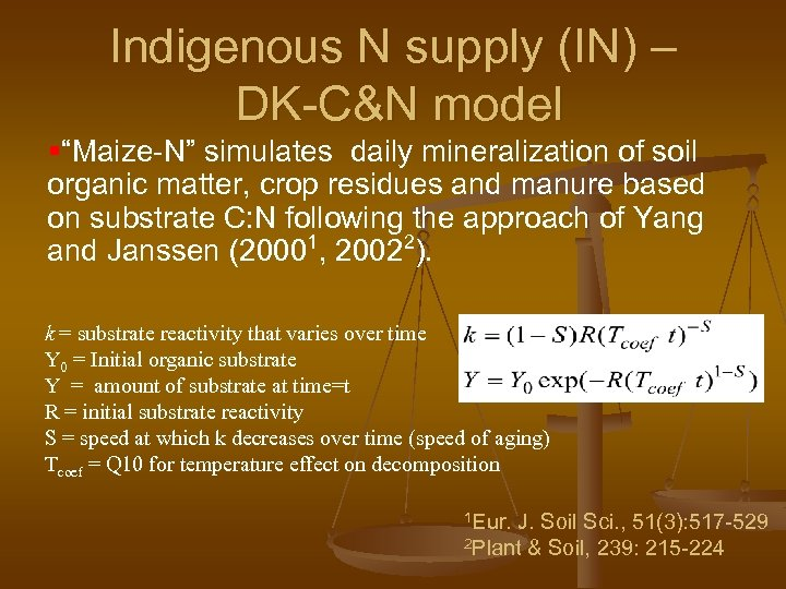 """Indigenous N supply (IN) – DK-C&N model §""""Maize-N"""" simulates daily mineralization of soil organic"""