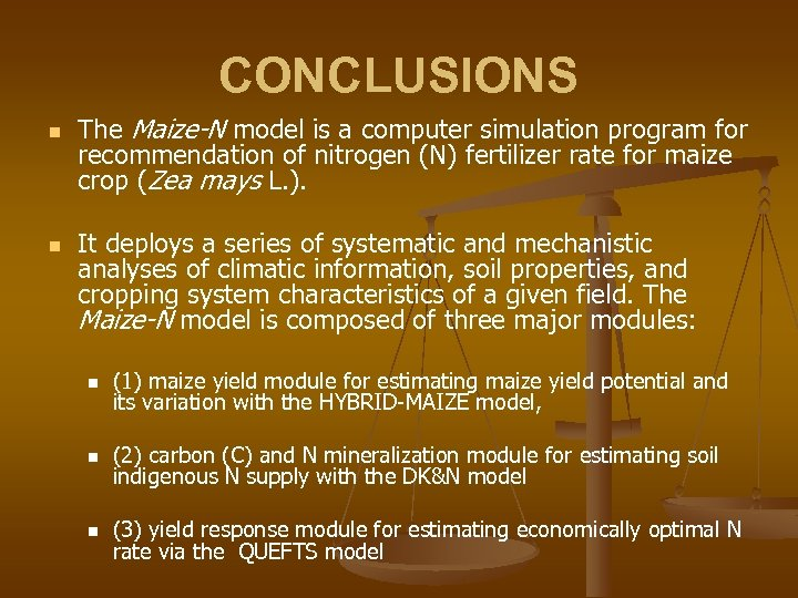 CONCLUSIONS n n The Maize-N model is a computer simulation program for recommendation of