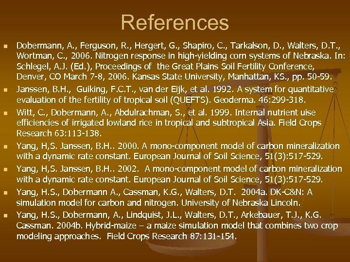 References n n n n Dobermann, A. , Ferguson, R. , Hergert, G. ,