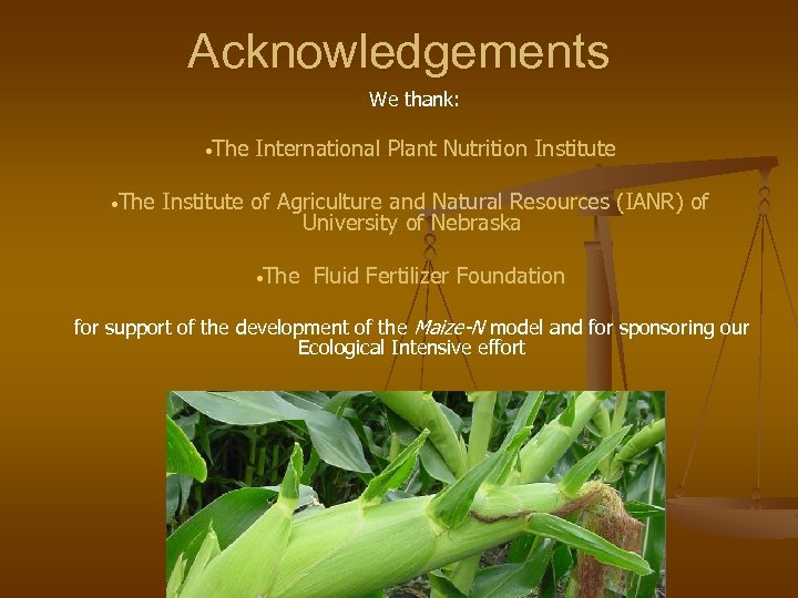 Acknowledgements We thank: • The International Plant Nutrition Institute of Agriculture and Natural Resources