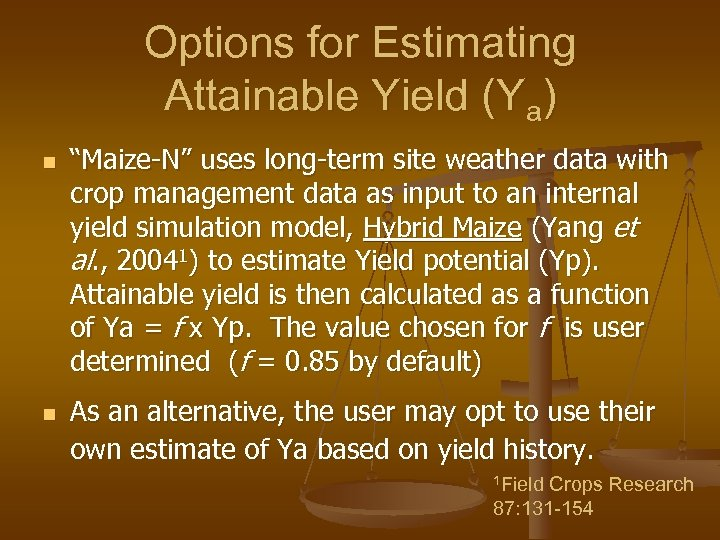 """Options for Estimating Attainable Yield (Ya) n n """"Maize-N"""" uses long-term site weather data"""
