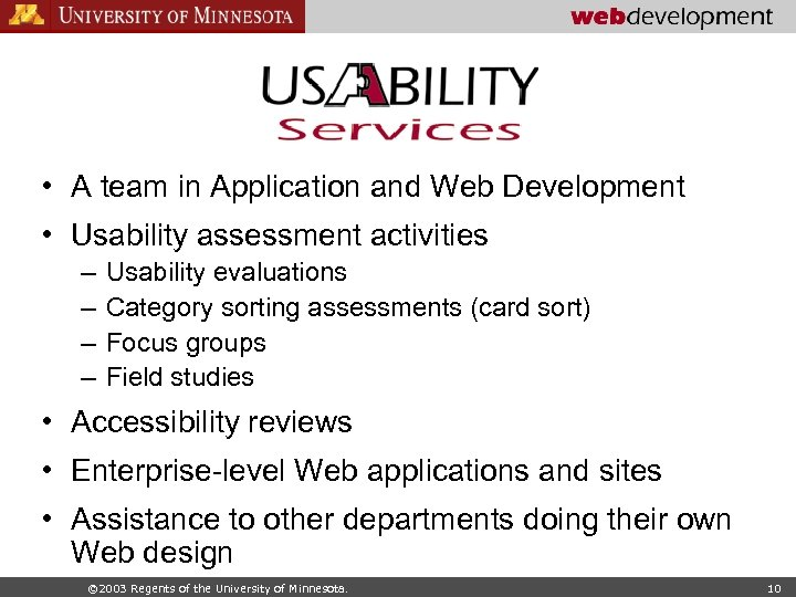 • A team in Application and Web Development • Usability assessment activities –