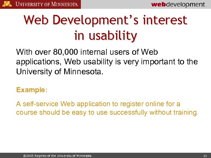 Web Development's interest in usability With over 80, 000 internal users of Web applications,