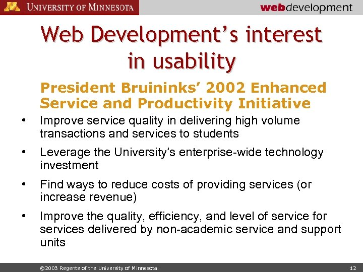 Web Development's interest in usability President Bruininks' 2002 Enhanced Service and Productivity Initiative •
