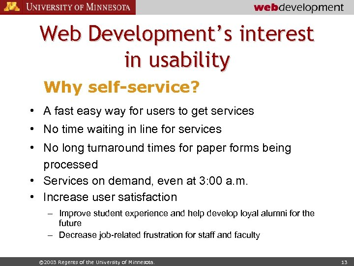 Web Development's interest in usability Why self-service? • A fast easy way for users