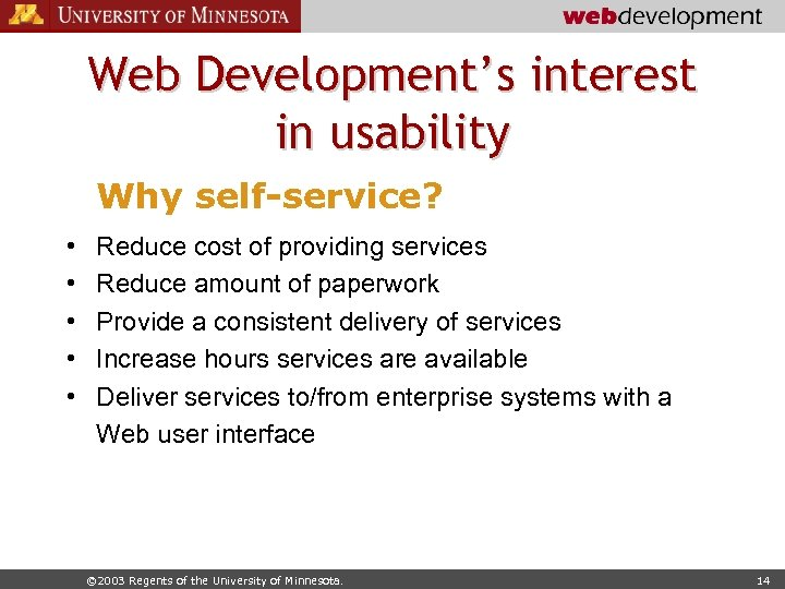 Web Development's interest in usability Why self-service? • • • Reduce cost of providing