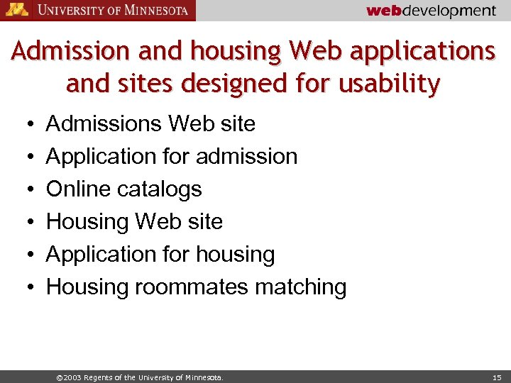 Admission and housing Web applications and sites designed for usability • • • Admissions