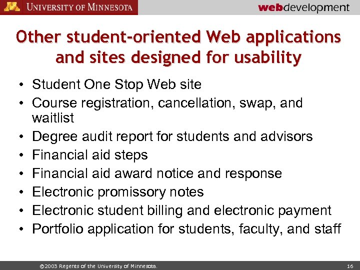Other student-oriented Web applications and sites designed for usability • Student One Stop Web