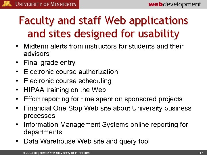 Faculty and staff Web applications and sites designed for usability • Midterm alerts from