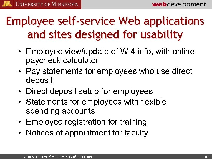 Employee self-service Web applications and sites designed for usability • Employee view/update of W-4