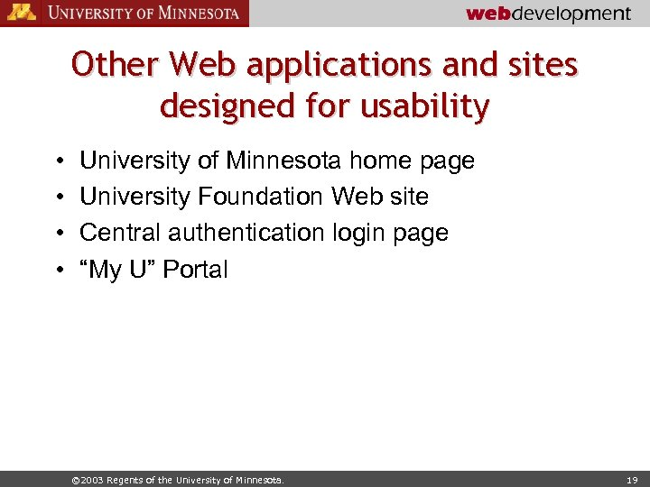 Other Web applications and sites designed for usability • • University of Minnesota home
