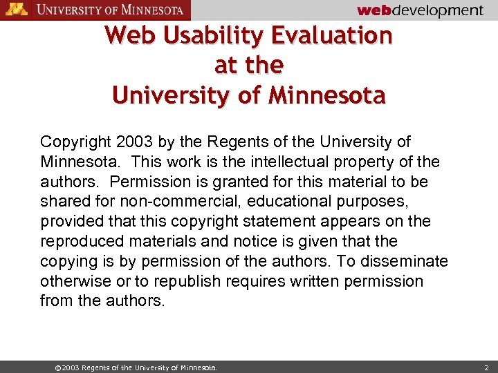 Web Usability Evaluation at the University of Minnesota Copyright 2003 by the Regents of