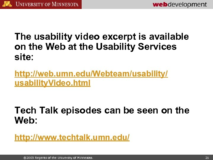 The usability video excerpt is available on the Web at the Usability Services site:
