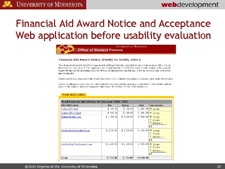 Financial Aid Award Notice and Acceptance Web application before usability evaluation © 2003 Regents