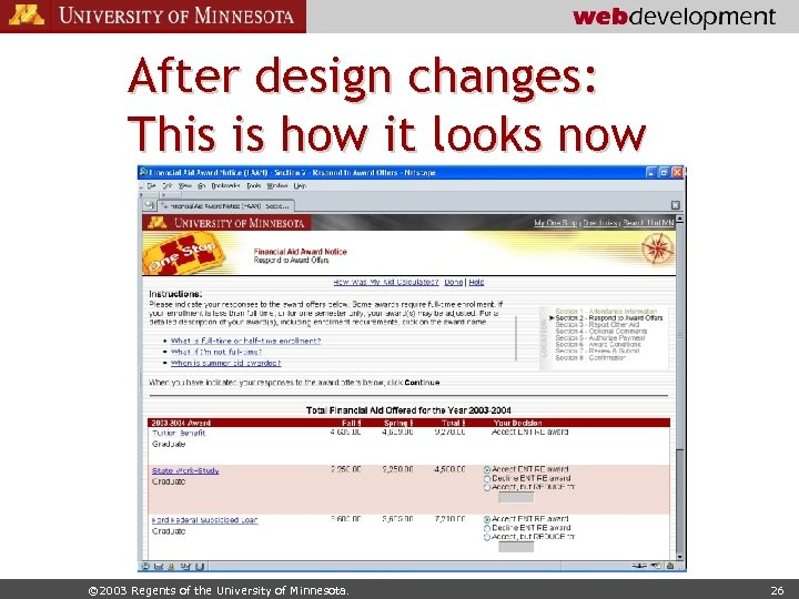 After design changes: This is how it looks now © 2003 Regents of the