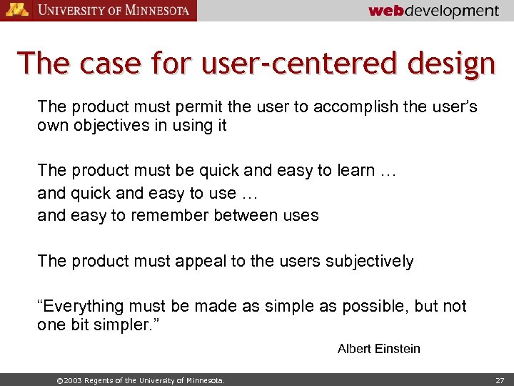 The case for user-centered design The product must permit the user to accomplish the