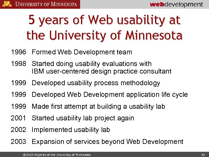 5 years of Web usability at the University of Minnesota 1996 Formed Web Development