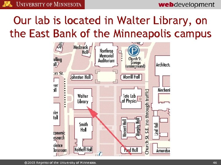 Our lab is located in Walter Library, on the East Bank of the Minneapolis