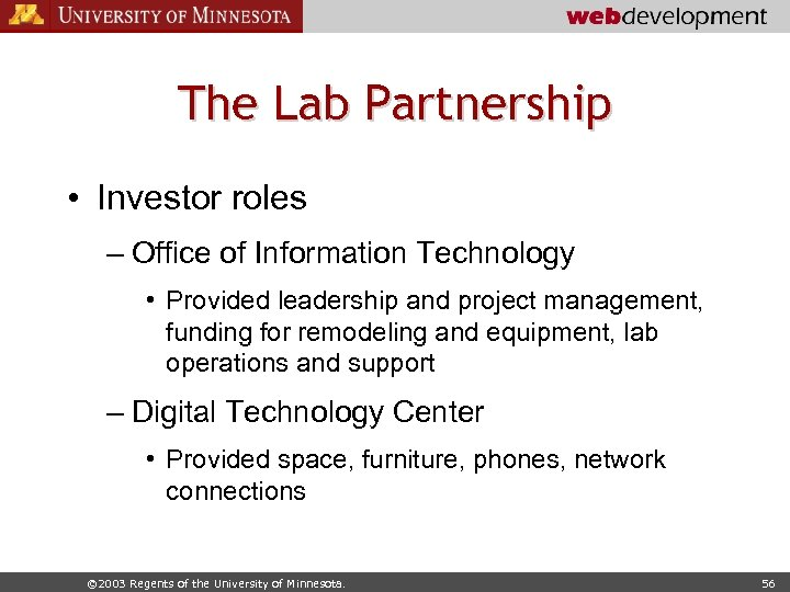 The Lab Partnership • Investor roles – Office of Information Technology • Provided leadership