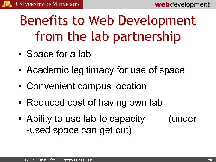 Benefits to Web Development from the lab partnership • Space for a lab •