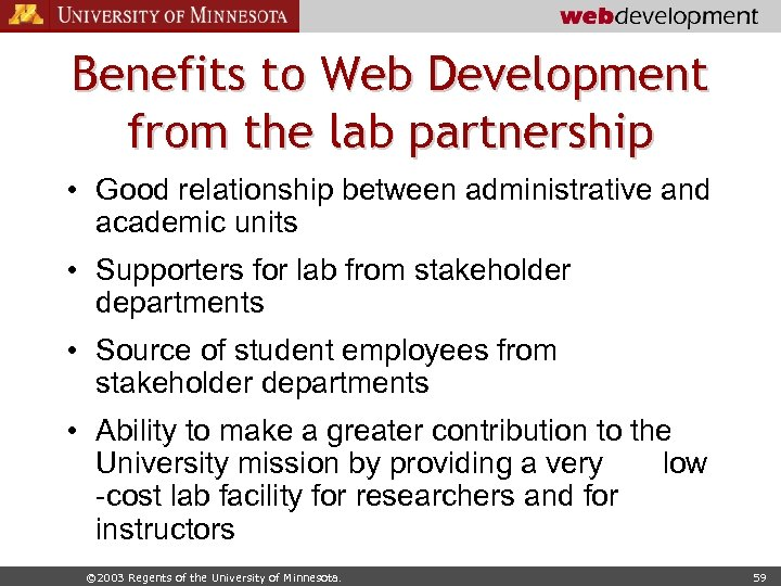 Benefits to Web Development from the lab partnership • Good relationship between administrative and