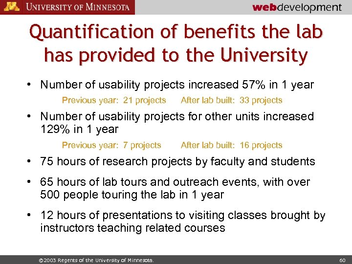 Quantification of benefits the lab has provided to the University • Number of usability