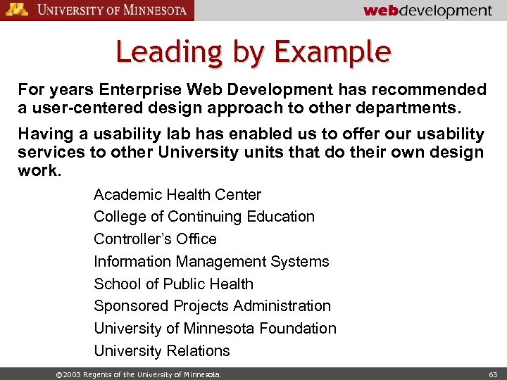 Leading by Example For years Enterprise Web Development has recommended a user-centered design approach